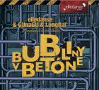 Bubliny v betóne / Bubbles In Concrete